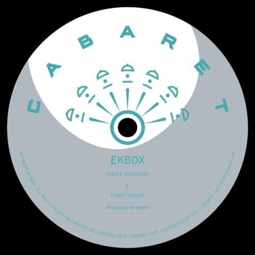 EKBOX - Tidelly Locked [Cabaret Recordings]