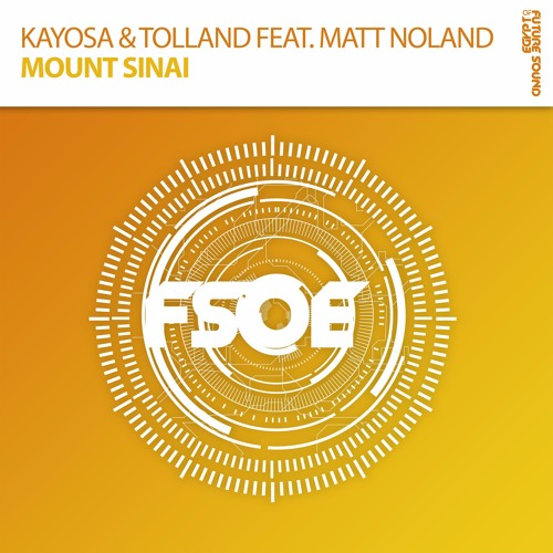 Kayosa & Tolland feat. Matt Noland - Mount Sinai [OUT NOW]