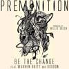 PremRock - Be The Change (Feat. Warren Britt & SoSoon)(Prod. Willie Green)