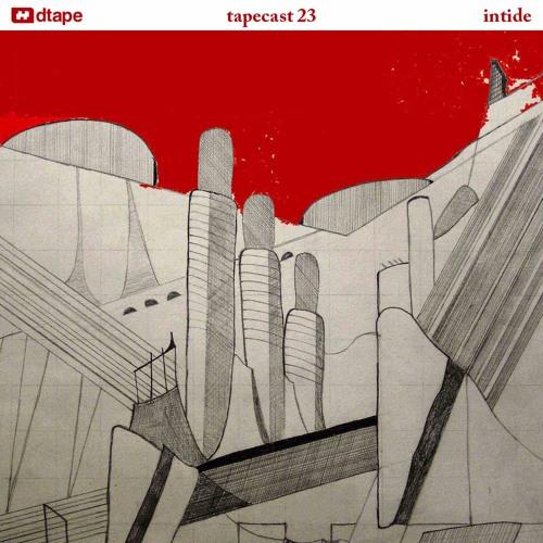 Tapecast 23 / Intide