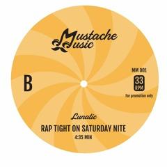 Rap Tight On Saturday Nite