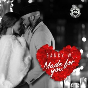 Banky W Made For You (Download Audio from www.africax5.tv/mp3-downloads)