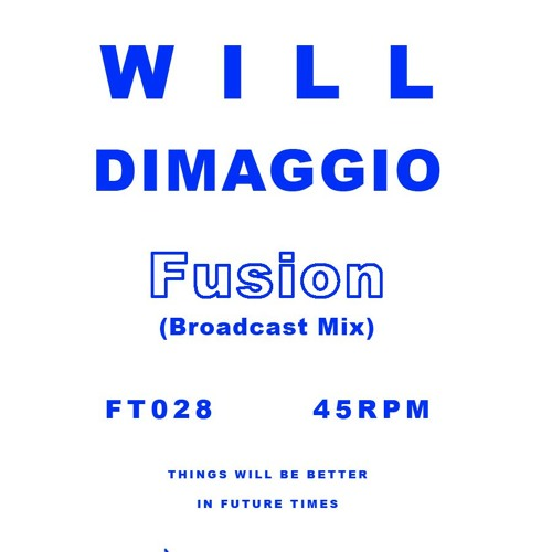 Will DiMaggio - Fusion (Broadcast Mix) - FT028