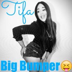 TIFA- BIG BUMPER