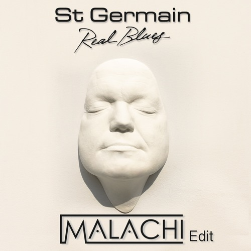 St Germain - Real Blues (Malachi Edit) ***Free Download***