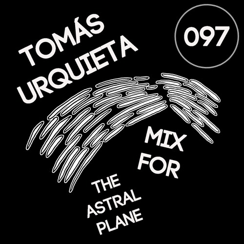 Tomás Urquieta Mix For The Astral Plane