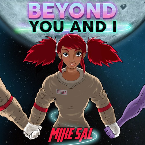 Mike Sal - Beyond You And I [Robots With Rayguns Remix]