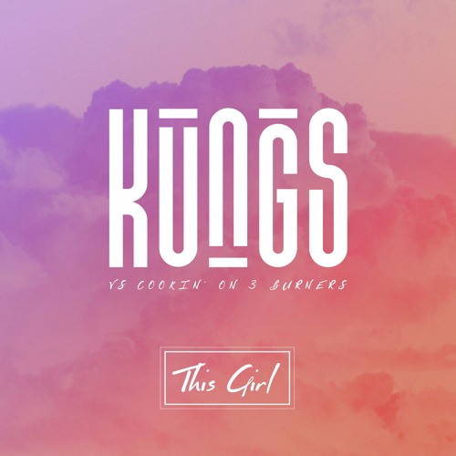 Download Kungs Vs. Cookin' On 3 Burners - This Girl