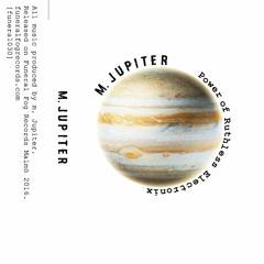 M JUPITER - Power Of Ruthless Electronics (Funeral 030)