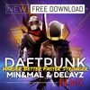 Daft Punk - Harder Better Faster Stronger (Min&Mal & Delayz Remix)[CLICK BUY FOR FREE DOWNLOAD]