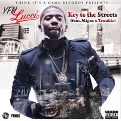 YFN Lucci - Key To The Streets (Feat. Migos & Trouble)
