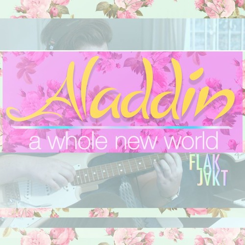 Aladdin - A Whole New World (Cover) by FLAKJAKT
