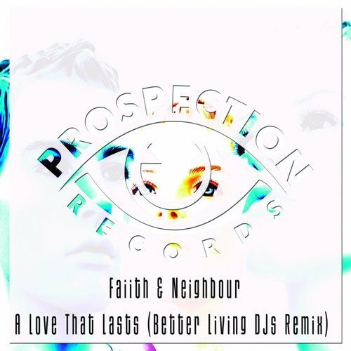 Faiith & Neighbour - A Love That Lasts (Better Living DJs Remix)