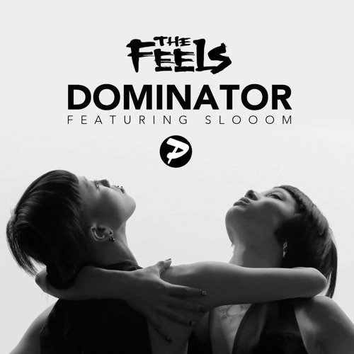 The Feels - Dominator feat. Slooom (OUT NOW)
