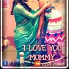 I Love You Mummy - Remix