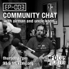 EP-003: Community chat with Airman and Uncle Korm