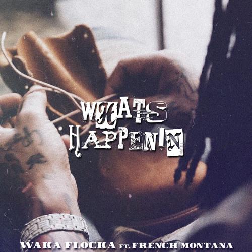 Waka Flocka ft French Montana – What's Happenin