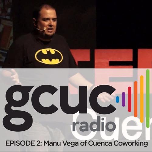 Episode 02: Manu Vega of Cuenca Coworking