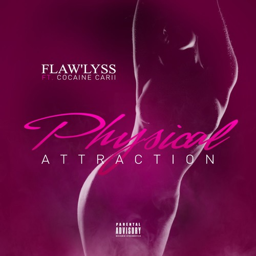 Physical Attraction Flaw'Lyss Ft. Cocaine Carii