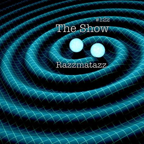 The Show #122 - Razzmatazz