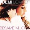 Demi Lovato - Besame Mucho