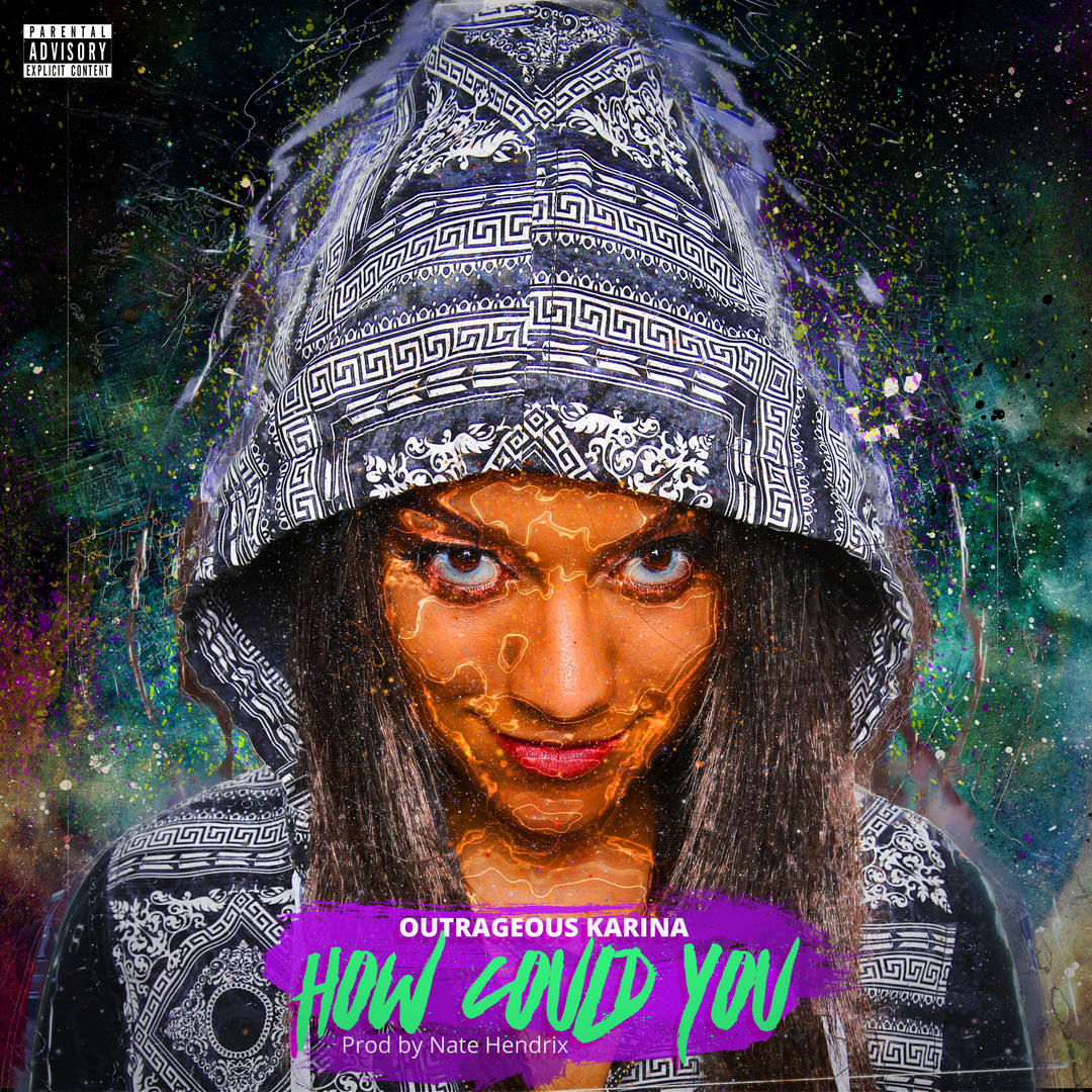 Outrageous Karina - How Could You (Produced by Nate Hendrix) [Thizzler.com Exclusive]