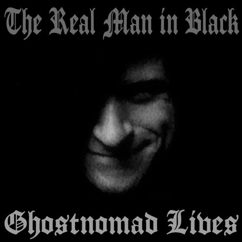 The REAL Man In Black - GhostNomad Lives (Best Of) Full Album 2016