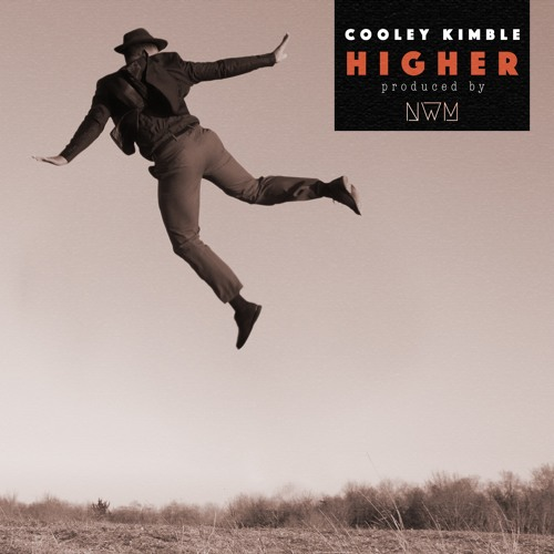Cooley Kimble - Higher (Prod. NWM)
