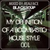 Realface - My Definition Of A Boombastic House Style 01. (relese date:2016 March)