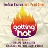 Erefaan Pearce - Getting Hot feat. Pearl Diver (Da Capo Mix)
