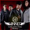 Winner - Lebih Baik Putus (TRemix)