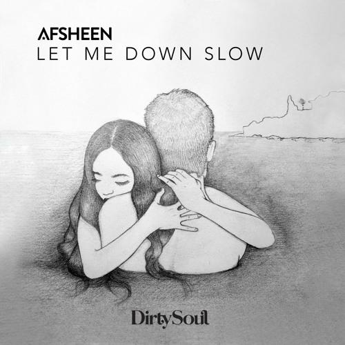AFSHeeN - Let Me Down Slow