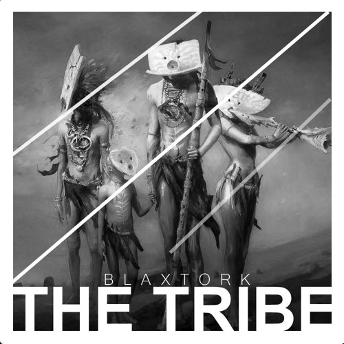 Blaxtork - The Tribe (Original Mix)