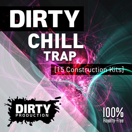 Dirty Chill Trap Kits [15 Construction Kits, FL Studio