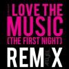I Love the Music (The First Night) - Ateljee De La Musique Remix