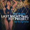 Last Night Feat. Fly Project - Next To You (Dizz & Goff Remix)  OUT NOW !