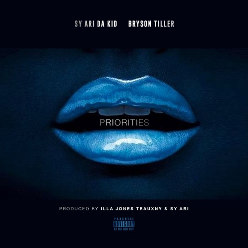 Priorities Ft.Bryson Tiller (Prod. by TEAUXNY & Sy Ari)