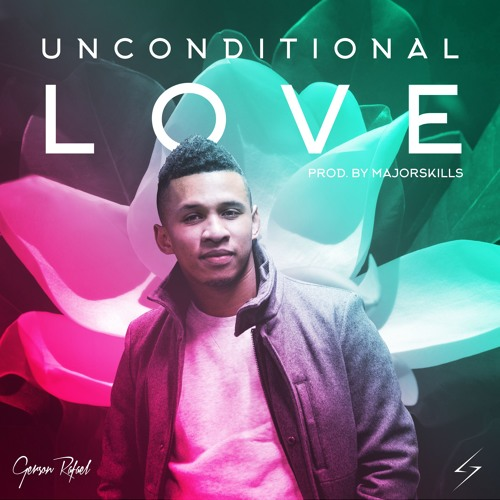 Unconditional Love (Produced by Major Skills)