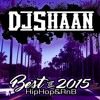 Dj Shaan - Best Of 2015 (Hip Hop x RnB)