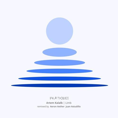 Artem Kalalb - Limb (Aeron Aether Remix) [Particles]
