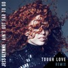 Jess Glynne - Aint Got Far To Go (Tough Love Remix)