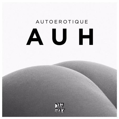Autoerotique - AUH (Original Mix)