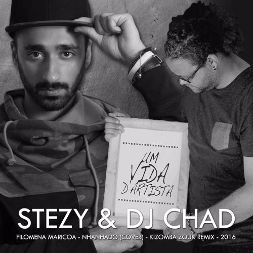 Stézy & Dj Chad - Filomena Maricoa - Nhanhado (cover) - Kizomba Zouk Remix - V2 - 2016