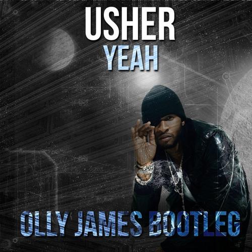 Usher - Yeah (Olly James Bootleg)