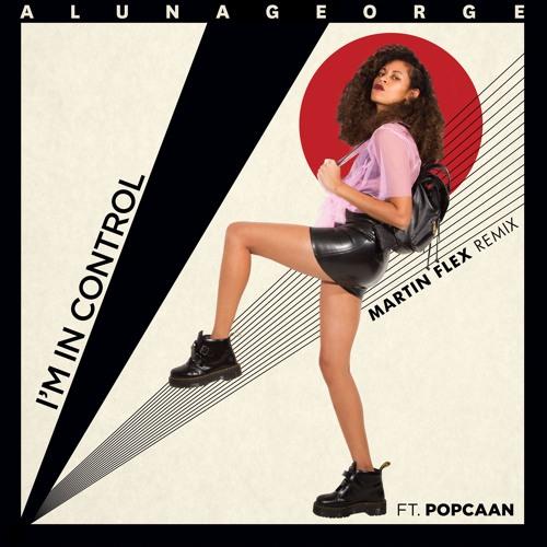 Aluna George feat. Popcaan - I'm In Control (Martin Flex Remix)