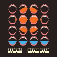 STRFKR - Never Ever