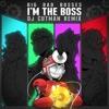 Big Bad Bosses - I'm The Boss (Dj CUTMAN Remix)