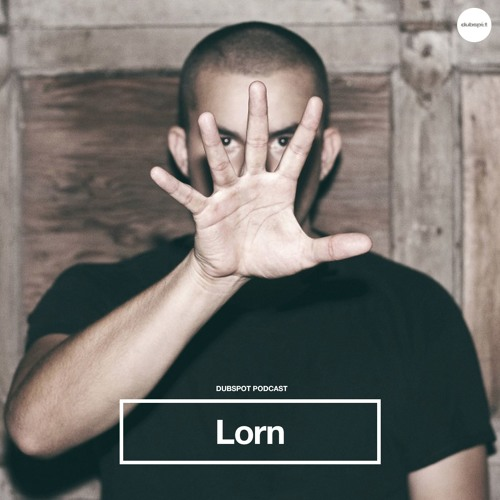 Dubspot Radio Podcast: Lorn + Exclusive Mix and Interview