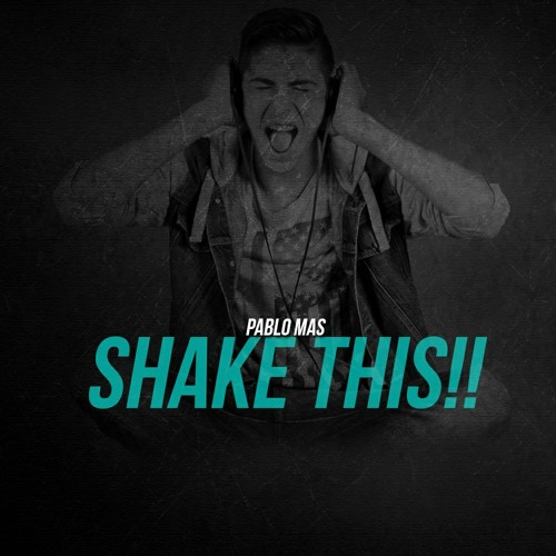 Pablo Mas - Shake This!! (Original Mix)