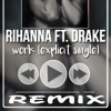 Rihana & Drake -Work Remix [dj Mahi]